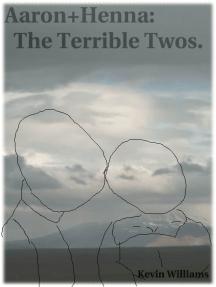 Aaron+Henna: The Terrible Twos