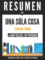 Una Sola Cosa (The One Thing) - Resumen Del Libro De Gary Kelley Y Jay Papasan