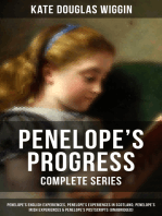 PENELOPE'S PROGRESS - Complete Series: Penelope's English Experiences, Penelope's Experiences in Scotland, Penelope's Irish Experiences & Penelope's Postscripts (Unabridged): Being Such Extracts from the Commonplace Book of Penelope Hamilton