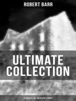 ROBERT BARR Ultimate Collection: 20 Novels & 65+ Detective Stories: Revenge, The Face and the Mask, The Sword Maker, From Whose Bourne, Jennie Baxter, Lord Stranleigh Abroad, Lady Eleanor, The Herald's of Fame, A Chicago Princess...