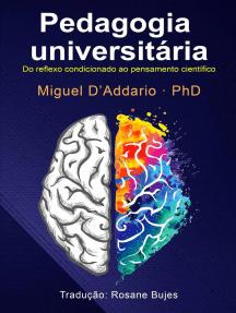 Pedagogia universitária: Do reflexo condicionado ao pensamento científico.