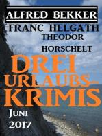 Drei Urlaubs-Krimis Juni 2017