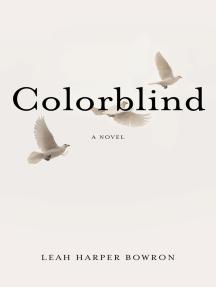 Colorblind: A Novel