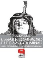 Cesare Lombroso e le razze criminali. Sulla teoria dell'inferiorità dei meridionali