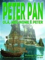Peter Pan - Olá, Meu Nome É Peter