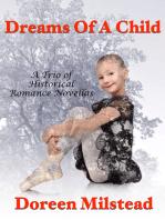 Dreams of A Child: A Trio of Historical Romance Novellas
