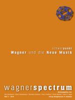 Wagner und die Neue Musik
