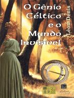 O Gênio Céltico e o Mundo Invisivel