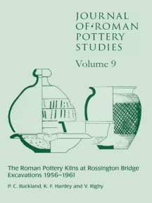 Journal of Roman Pottery Studies Volume 9: The Roman Pottery Kilns at Rossington Bridge Excavations 1956-1961
