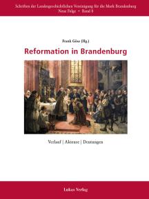Reformation in Brandenburg: Verlauf   Akteure   Deutungen