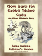HOW ISURO THE RABBIT TRICKED GUDU - An African, Mashona Tale