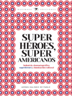 Superhéroes, súper americanos: Industria cinematográfica, superhéroes y dominación cultural