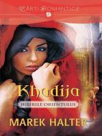 Khadija - Iubirile Orientului
