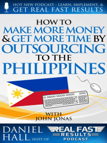 How to Make More Money & Get More Time by Outsourcing to the Philippines: Real Fast Results, #57