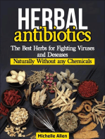 Herbal Antibiotics:The Best Herbs for Fighting Viruses and Diseases Naturally Without any Chemicals