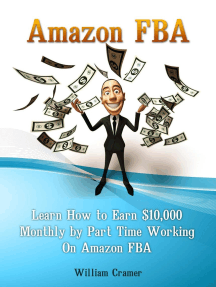 Amazon FBA: Learn How to Earn $10,000 Monthly by Part Time Working On Amazon FBA