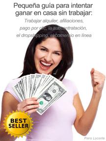 Pequeña guía para intentar ganar en casa sin trabajar: Trabajar alquiler, afiliaciones, pago por clic, la subcontratación, el dropshipping, el comercio en línea
