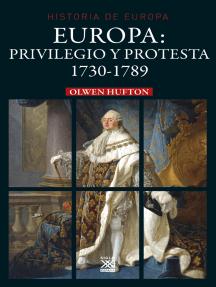 Europa: privilegio y protesta: 1730-1789