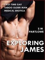 Exploring James (First Time Gay Taboo Older Man Medical Exam Erotica)