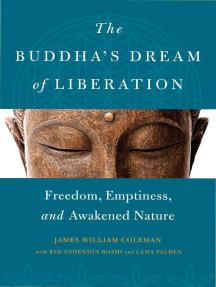 The Buddha's Dream of Liberation: Freedom, Emptiness, and Awakened Nature