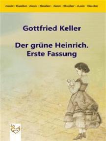 Der grüne Heinrich. Erste Fassung