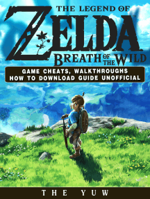 The Legend of Zelda Breath of the Wild Game Cheats, Walkthroughs How to Download Guide Unofficial: Beat your Opponents & the Game!