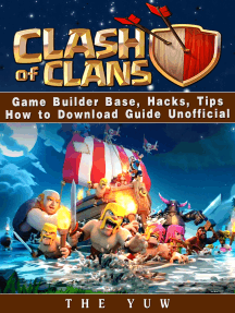 Clash of Clans Game Builder Base, Hacks, Tips How to Download Guide Unofficial: Beat your Opponents & the Game!
