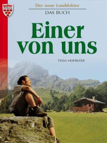 Der neue Landdoktor – Das Buch – Arztroman: Einer von uns