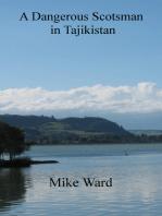 A Dangerous Scotsman in Tajikistan