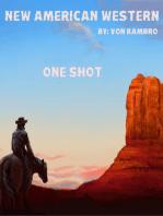 One Shot. New American Western