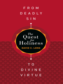 The Quest for Holiness—From Deadly Sin to Divine Virtue