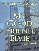 My Good Friend Elvie