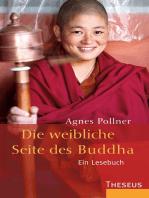 Die weibliche Seite des Buddha