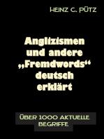 """Anglizismen und andere """"Fremdwords"""" deutsch erklärt"""
