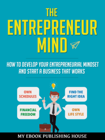The Entrepreneur Mind: How to Develop Your Entrepreneurial Mindset and Start a Business That Works