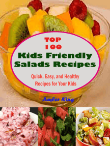 Top 100 Kids Friendly Salads Recipes : Quick, Easy, and Healthy Recipes for Your Kids