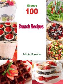Best 100 Brunch Recipes