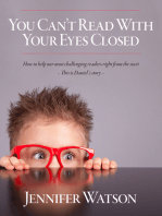 You Can't Read With Your Eyes Closed: How to Help our Most Challenging Readers Right From the Start - This is Daniel's Story -