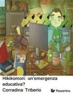 Hikikomori: un'emergenza educativa?