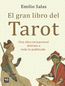 El gran libro del Tarot: Una obra excepcional distinta a todo lo publicado