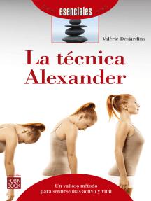 La técnica Alexander: Un valioso método para sentirse más activo y vital