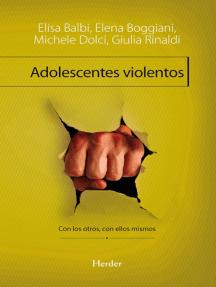 Adolescentes violentos: Con los otros, con ellos mismos
