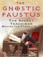 The Gnostic Faustus: The Secret Teachings behind the Classic Text