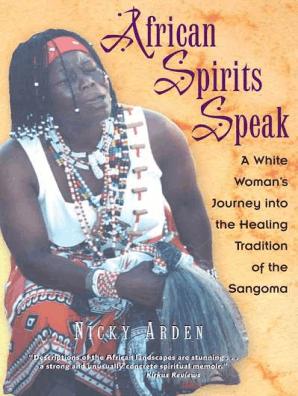 African Spirits Speak by Nicky Arden - Book - Read Online