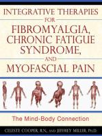 Integrative Therapies for Fibromyalgia, Chronic Fatigue Syndrome, and Myofascial Pain