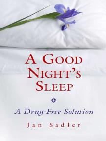 A Good Night's Sleep: A Drug-Free Solution