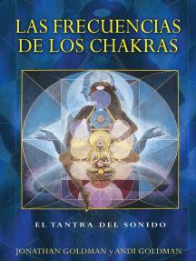 Las frecuencias de los chakras: El tantra del sonido