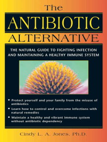 The Antibiotic Alternative: The Natural Guide to Fighting Infection and Maintaining a Healthy Immune System