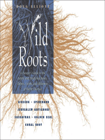 Wild Roots: A Forager's Guide to the Edible and Medicinal Roots, Tubers, Corms, and Rhizomes of North America
