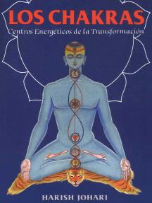 Los chakras: Centros energéticos de la transformación